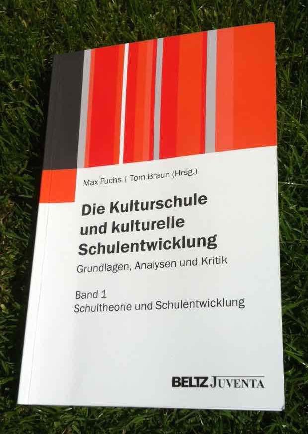 Fuchs/ Braun (2015): Die Kulturschule und kulturelle Schulentwicklung