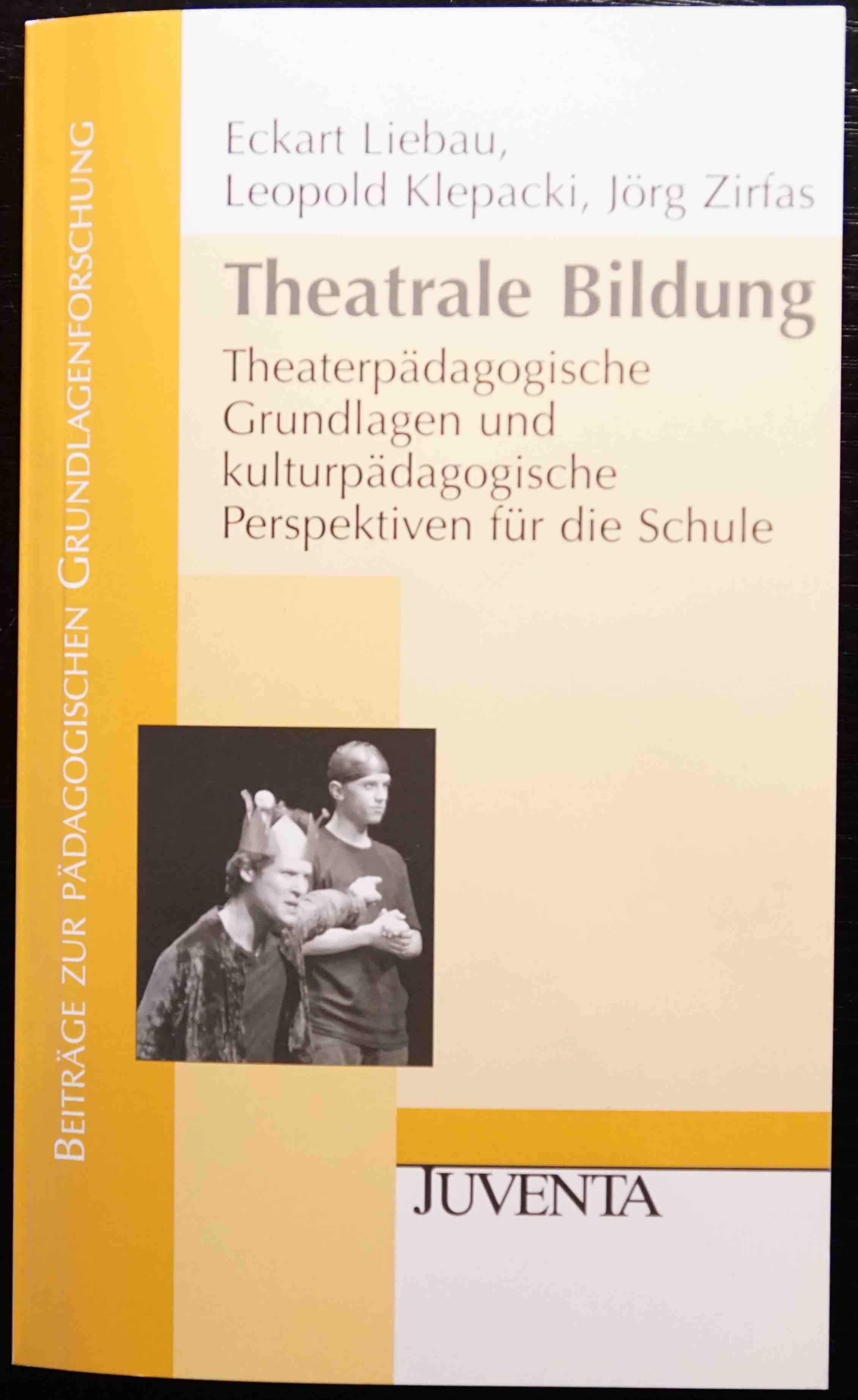 Liebau u.a. (2009): Theatrale Bildung