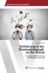 Schaller 2017: Einführung in die Theaterpädagogik an der Schule – Rezension