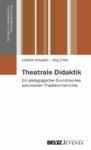 Klepacki/ Zirfas 2013: Theatrale Didaktik