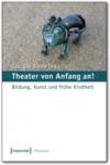 Dan Droste, Gabi (Hg): 2010: Theater von Anfang an! – Rezension
