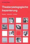 Hilliger 2009: Theaterpädagogische Inszenierungen