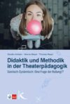 Anklam/ Meyer/ Reyer 2018: Didaktik und Methodik in der Theaterpädagogik – Rezension