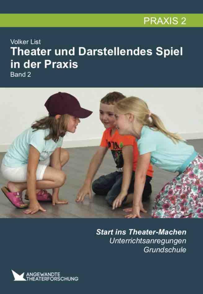 Theater und Darstellendes Spiel in der Praxis. Band 2 - Start ins Theater-Machen. Grundstufe