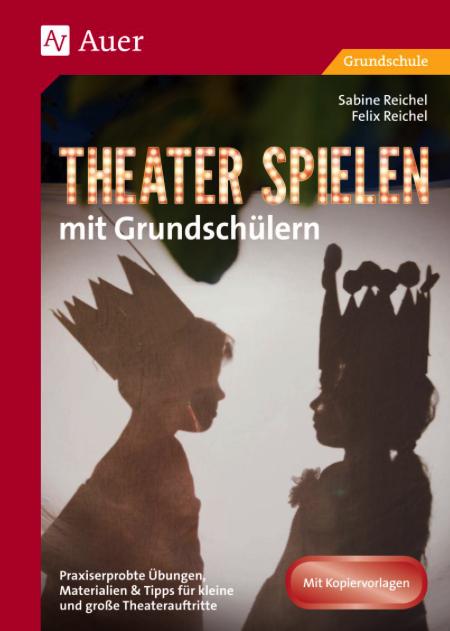 Reichel 2019: Theater spielen mit Grundschülern