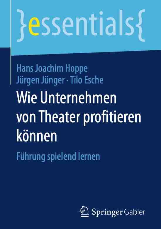 Hoppe, Hans Joachim: · Jünger, Jürgen: Esche, Tilo 2017- Wie Unternehmen von Theater profitieren können Cover