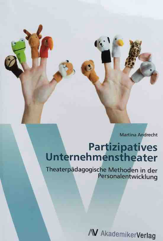 Andrecht, Martina 2012- Partizipatives Unternehmenstheater Cover